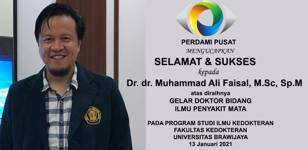 Selamat & Sukses kepada Dr.dr. Muhammad Ali Faisal, MSc, SpM atas diraihnya Gelar Doktor Bidang Ilmu Penyakit Mata